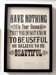 Non tenere niente nella tua casa che sai non essere utile o che credi non essere bello
